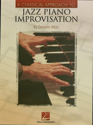 cover image of A Classical Approach to Jazz Piano Improvisation