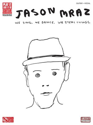 cover image of Jason Mraz--We Sing, We Dance, We Steal Things. (Songbook)