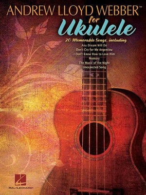 cover image of Andrew Lloyd Webber for Ukulele (Songbook)