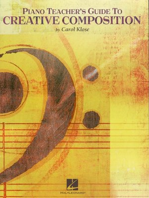 cover image of Piano Teacher's Guide to Creative Composition (Music Instruction)