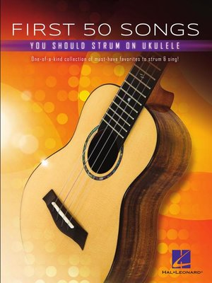 cover image of First 50 Songs You Should Strum on Ukulele