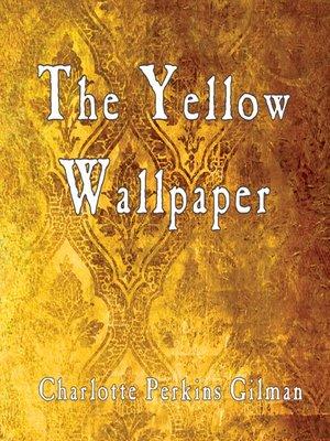 Charlotte perkins gilman overdrive rakuten overdrive ebooks the yellow wallpaper fandeluxe Gallery