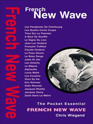 the pocket essential french new wave by chris wiegand
