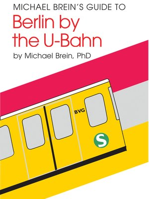 cover image of Michael Brein's Guide to Berlin by the U-Bahn (Subway)