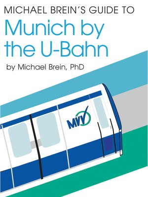 cover image of Michael Brein's Guide to Munich by the U-Bahn (Subway)