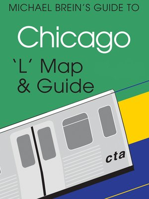 cover image of Michael Brein's Guide to Chicago by the  'L'