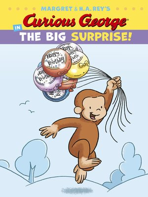 cover image of Curious George in the Big Surprise!