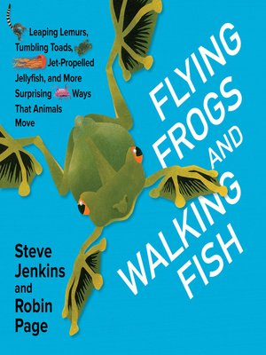 Flying frogs and walking fish by steve jenkins overdrive rakuten cover image fandeluxe Gallery