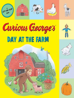cover image of Curious George's Day at the Farm (tabbed lift-the-flap)