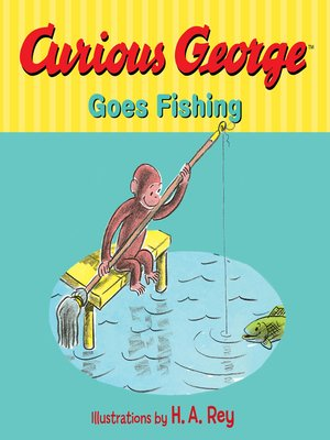 cover image of Curious George Goes Fishing
