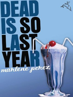 cover image of Dead Is So Last Year