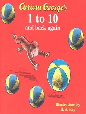 cover image of Curious George's 1 to 10 and Back Again