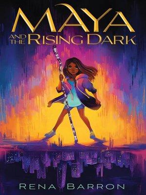 cover image of Maya and the Rising Dark