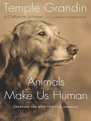 animals make us human by temple grandin 183 overdrive