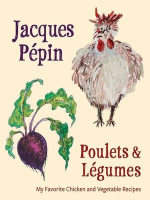 cover image of Jacques Pépin Poulets & Légumes