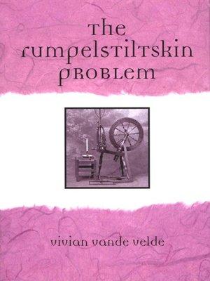 cover image of The Rumpelstiltskin Problem