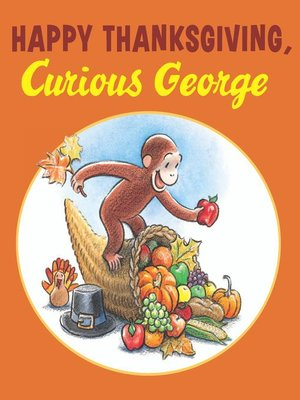 cover image of Happy Thanksgiving, Curious George