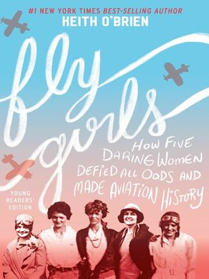 cover image of Fly Girls Young Readers' Edition