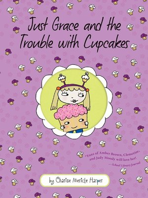 cover image of Just Grace and the Trouble with Cupcakes