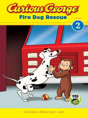 cover image of Curious George Fire Dog Rescue (CGTV Reader)