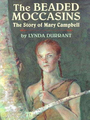 Ebook The Beaded Moccasins The Story Of Mary Campbell By Lynda Durrant