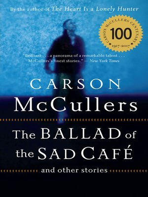 love and attraction in the ballad of the sad cafe by carson mccullers Study guide for the ballad of the sad cafe the ballad of the sad cafe study guide contains a biography of carson mccullers, literature essays, quiz questions, major themes, characters, and.