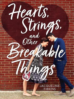 cover image of Hearts, Strings, and Other Breakable Things