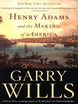 cover image of Henry Adams and the Making of America