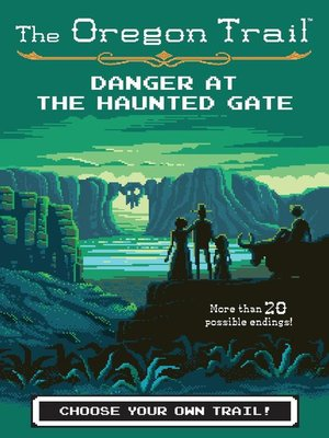 cover image of Danger at the Haunted Gate