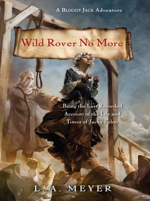 cover image of Wild Rover No More: Being the Last Recorded Account of the Life & Times of Jacky Faber