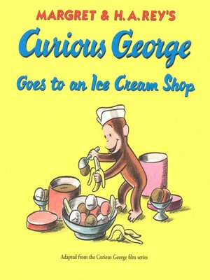 cover image of Curious George Goes to an Ice Cream Shop