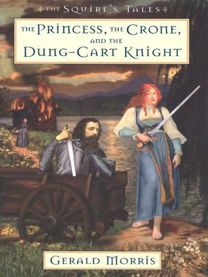 cover image of The Princess, the Crone, and the Dung-Cart Knight