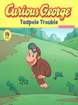cover image of Curious George Tadpole Trouble