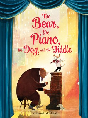 cover image of The Bear, the Piano, the Dog, and the Fiddle