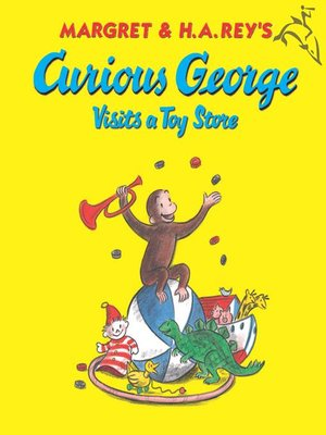 cover image of Curious George Visits a Toy Store