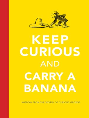 cover image of Keep Curious and Carry a Banana