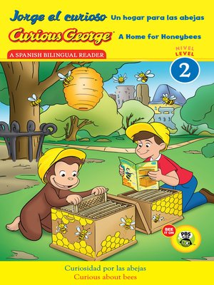 cover image of Jorge el curioso Un hogar para las abejas/Curious George a Home for Honeybees (CGTV Reader)