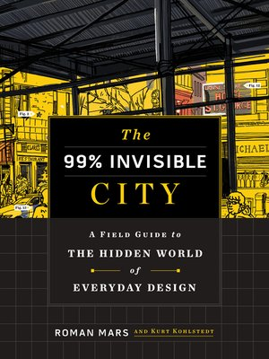 cover image of The 99% Invisible City