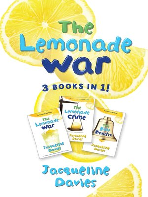 cover image of The Lemonade War ; The Lemonade Crime ; The Bell Bandit