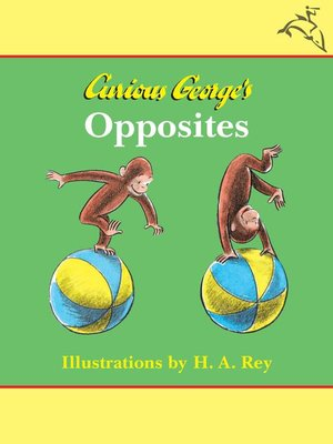 cover image of Curious George's Opposites