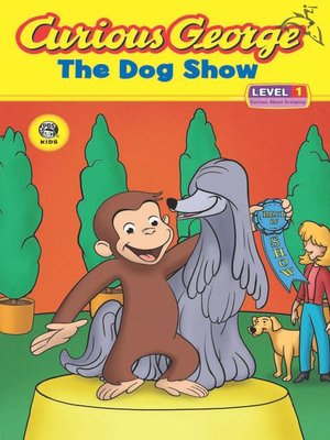 cover image of Curious George and the Dog Show