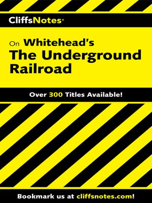 cover image of CliffsNotes on Whitehead's the Underground Railroad