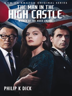 The Man in the High Castle by Philip K. Dick.                                              AVAILABLE eBook.