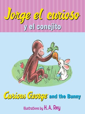 cover image of Jorge el curioso y el conejito/Curious George and the Bunny