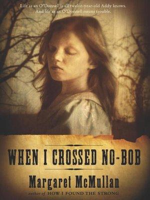 cover image of When I Crossed No-Bob