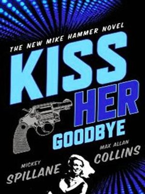 cover image of Kiss Her Goodbye