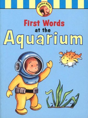 cover image of Curious George's First Words at the Aquarium