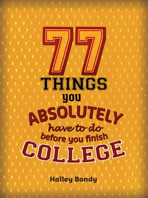 cover image of 77 Things You Absolutely Have to Do Before You Finish College