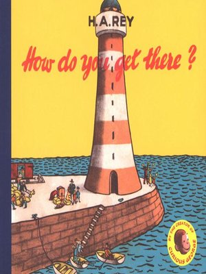 cover image of Curious George How Do You Get There?