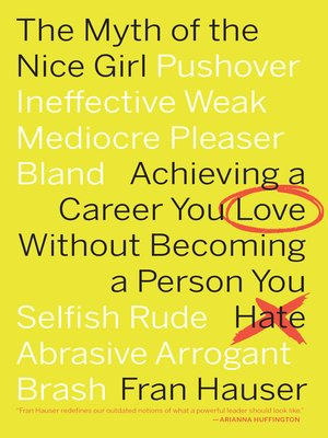 The Myth of the Nice Girl by Fran Hauser · OverDrive